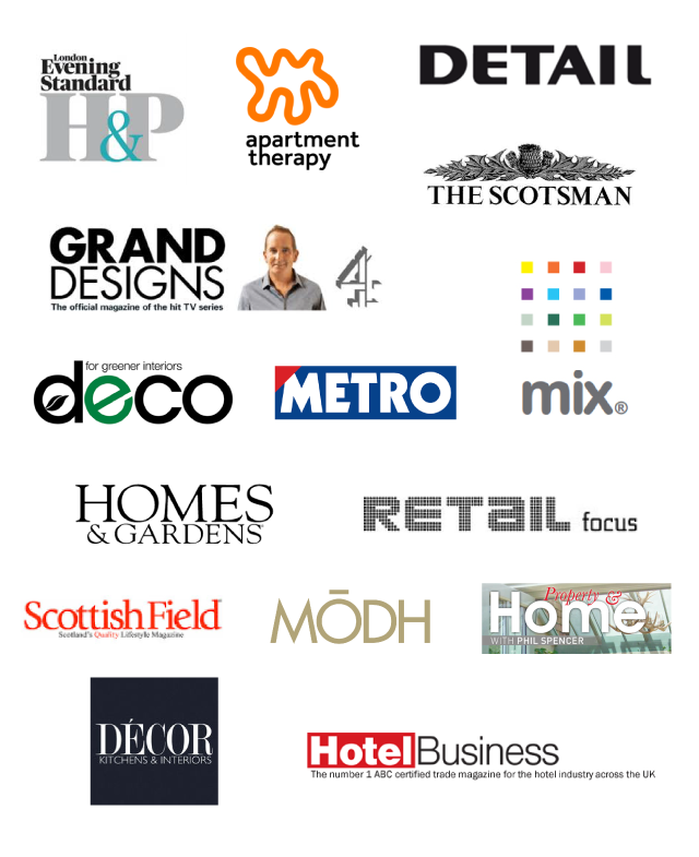 As seen on: London evening Standard, Apartment Therapy, Detail Architectural Magazine, Grand Designs Magazine, The Scotsman, Deco Mag, Metro, Mix -Global Colour, Homes and Gardens, Retail Focus, Scottish Field, MODH-A Textile Scotland Publication, Property and Home with Phil Spencer, Hotel Magazine, DECOR Kitchen and Interiors.